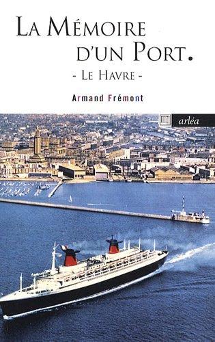 La Mémoire d'un port : Le Havre