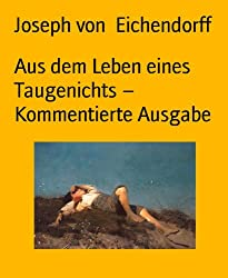 Aus dem Leben eines Taugenichts - Kommentierte Ausgabe (German Edition)
