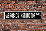 Fhdang Decor Aerobics Instructor Regalo, Instructor de aeróbic, Signo de Instructor de aeróbic, decoración de Instructor de aeróbic, Letrero de Calle Personalizado, señal de Metal, 4 x 18 Pulgadas