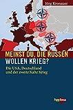 Meinst Du, die Russen wollen Krieg?: Russland, der Westen und der zweite Kalte Krieg (Neue Kleine Bibliothek)