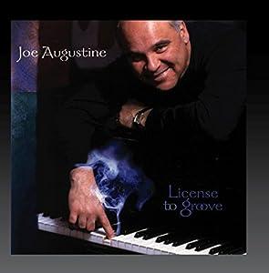 Joe Augustine - License to Groove