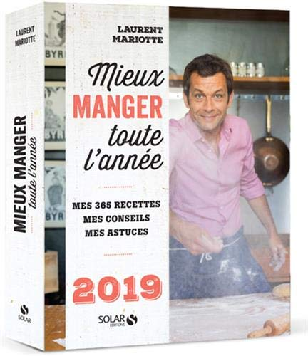 Mieux manger toute l'année - 2019 par Laurent MARIOTTE