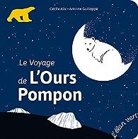 Le voyage de l'ours Pompon par Cécile Alix