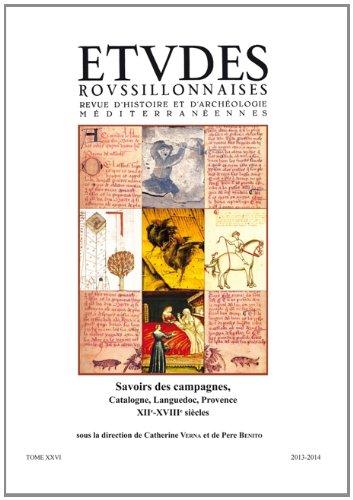 Etudes Roussillonnaises T. XXVI: Savoirs des campagnes, Catalogne, Languedoc, Provence, XIIe - XVIIIe siècles