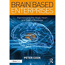 Brain Based Enterprises: Harmonising the Head, Heart and Soul of Business