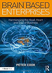 Brain Based Enterprises: Harmonising the Head, Heart and Soul of Business
