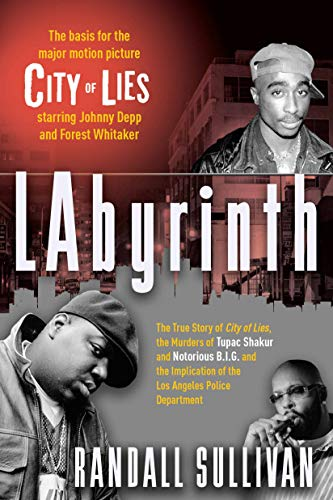 Labyrinth: A Detective Investigates the Murders of Tupac Shakur and Notorious B.I.G. Implication of Death Row Records' Suge Knight, and the Origins of the Los