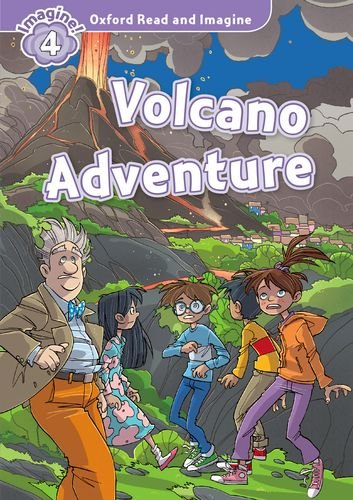 Oxford Read and Imagine: Level 4:: Volcano Adventure