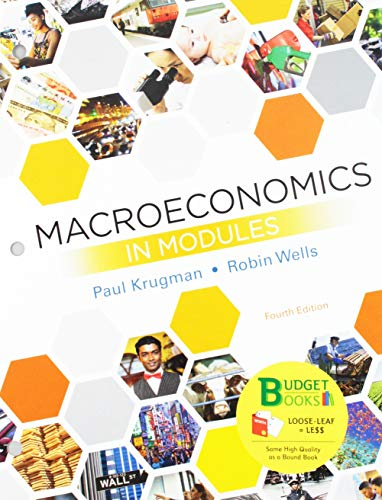 Loose-Leaf Version for Macroeconomics in Modules & Saplingplus for Macroeconomics in Modules (Six Months Access) [With Access Code] (Krugman Macroeconomics In Modules)