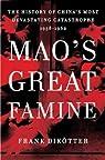 La Grande Famine de Mao par Dikötter