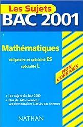 Bac 2001 : mathématiques, obligatoire et spécialité ES, spécialité L
