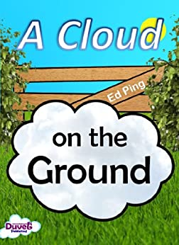 A Cloud On The Ground by [Publishing, Duvet]