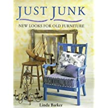 Just Junk : New Looks For Old Furniture :