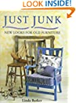 "Just Junk : "" New Looks For Old Furni..."
