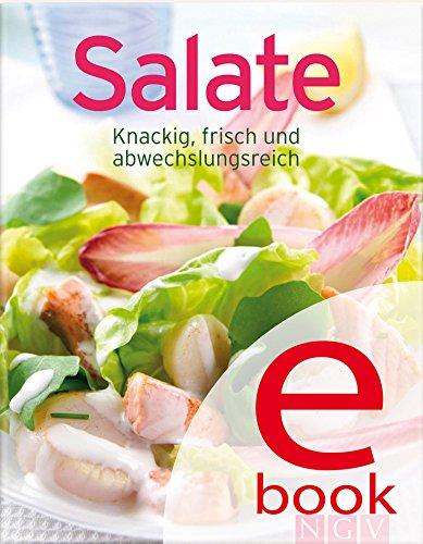 Salate: Unsere 100 besten Rezepte in einem Kochbuch (Besten Salat-kochbuch)