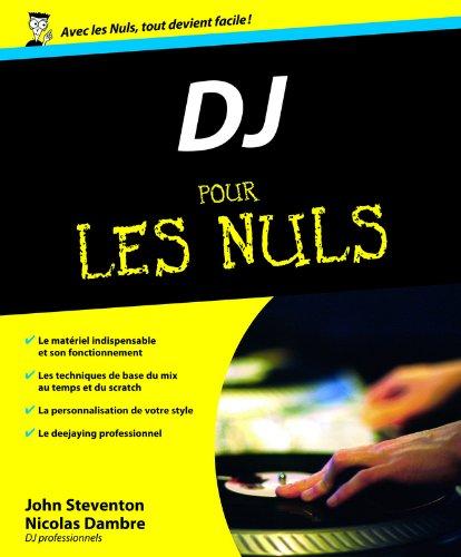 D.J. pour les Nuls par John Steventon
