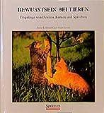 Bewußtsein bei Tieren: Ursprünge von Denken, Lernen und Sprechen - James L. Gould, Carol Grant Gould