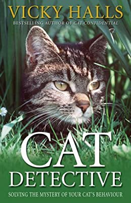 Cat Detective: Solving the Mystery of Your Cat's Behaviour
