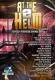 At The Helm: Volume 2: A Sci-Fi Bridge Anthology