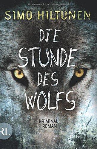 Buchseite und Rezensionen zu 'Die Stunde des Wolfs: Kriminalroman' von Simo Hiltunen