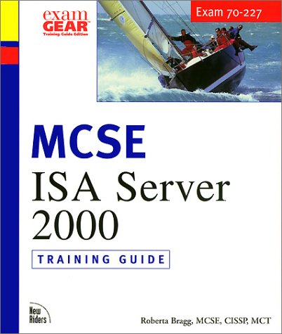 McSe Isa Server 2000: Training Guide : Exam 70-227 (McSe Training Guide) (Isa Certification Study Guide)
