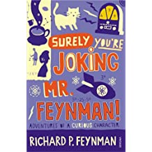 Surely You're Joking Mr Feynman: Adventures of a Curious Character as Told to Ralph Leighton.