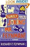 Surely You're Joking Mr Feynman: Adve...