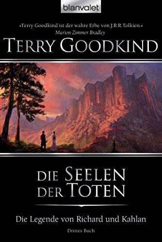 Die Legende von Richard und Kahlan 03: Die Seelen der Toten (German Edition)