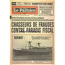 PARISIEN LIBERE (LE) [No 11082] du 08/05/1980 - APRES L'ARRESTATION DE 2 DE LEURS COLLEGUES LES DOUANIERS FRANCAIS MENACENT DE FERMER LA FRONTIERE SUISSE - CHASSEURS DE FRAUDES CONTRE PARADIS FISCAL - NORWAY / DES PROBLEMES POUR LA 1ERE CROISIERE - BREJNEV A ACCEPTE / JEUX OLYMPIQUES SANS HYMNES NATIONAUX ET SANS DRAPEAUX