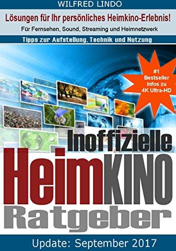 Der inoffizielle Heimkino Ratgeber: Für Fernsehen, Sound, Streaming und Heimnetzwerk. Tipps zur Aufstellung, Technik und Nutzung (Mixed-media-art-techniken)