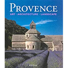 Provence: Art, Architecture and Landscape: Art, Architecture and Landscapes