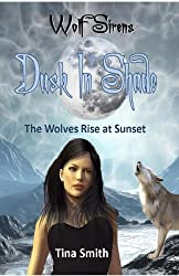 Wolf Sirens #4: Dusk In Shade: The Wolves Rise at Sunset