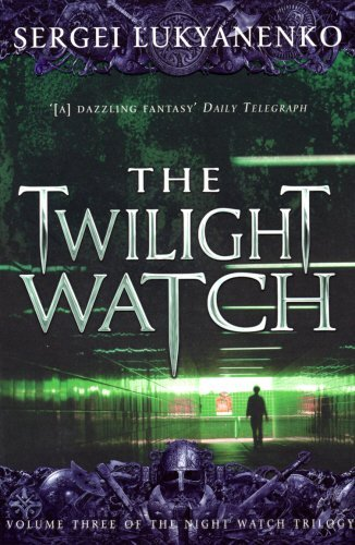 The Twilight Watch: (Night Watch 3): 3/3 by Sergei Lukyanenko (5-Jun-2008) Paperback
