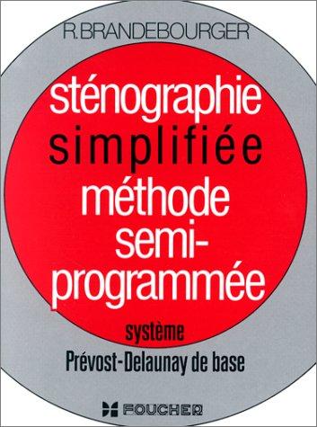 Sténographie simplifiée, méthode semi-programmée : système Prévost-Delaunay de base