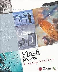 Flash MX 2004 : A toute vitesse