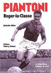 Piantoni : Roger-la-Classe