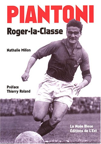 Piantoni : Roger-la-Classe par Nathalie Milion