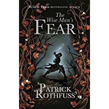 The Wise Man's Fear (The Kingkiller Chronicle): 2 by Patrick Rothfuss (2012-03-06)