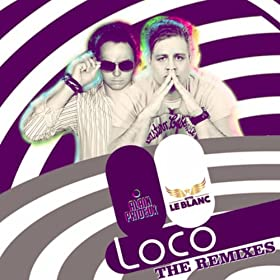 Otto Le Blanc & Alain Prideux -Loco (The Remixes)