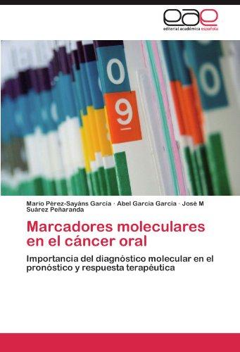Marcadores Moleculares En El Cancer Oral por Mario P. Rez-Say Ns Garc a.