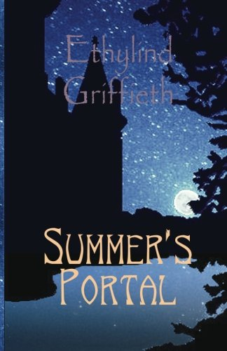 Summer's Portal: Volume 1 (The Legacy of the Green Ones)