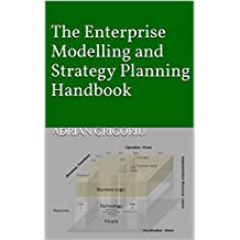 The Enterprise Modelling and Strategy Planning Handbook