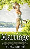 MARRIAGE:Quick Advice How To Solve Your Problems In Relationship, Improve Communication Skills, Trust And Guide Your Marriage To Love, Intimacy And Happiness ... Communication Skills, Love, Happiness