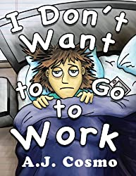 I Don't Want to Go to Work