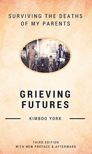 grieving-futures-surviving-the-deaths-of-my-parents-third-edition