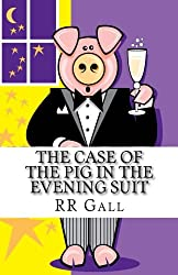 The Case Of The Pig In The Evening Suit: Volume 1 (Dumfries Detective Trilogy)