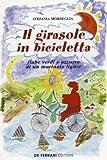 Il girasole in bicicletta. Fiabe verdi e azzurre di un marinaio ligure