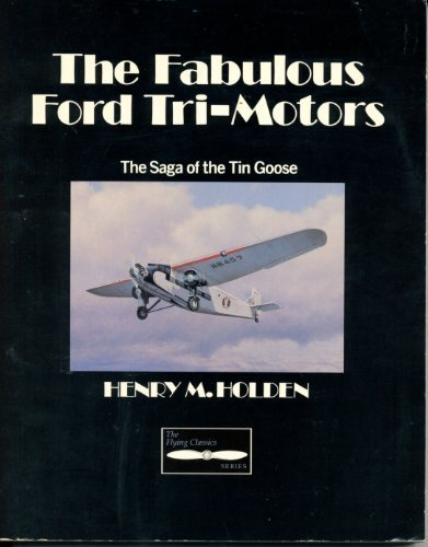 The Fabulous Ford Tri-Motors (Flying Classics Series) by Henry M. Holden (1992-03-01)
