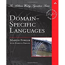 Domain-Specific Languages (Addison-Wesley Signature Series (Fowler)) by Martin Fowler (2010-10-03)