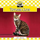 Toyger Cats (Checkerboard Animal Library: Cats) by Jill C Wheeler (2011-01-06)
